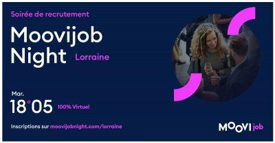 Moovigjob Night Lorraine aura lieu le mardi 18 mai 2021, entre 17h00 et 20h00.